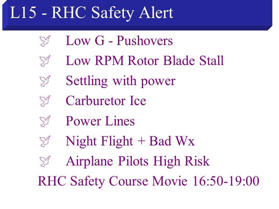 L15 - RHC Safety Alert  Low G - Pushovers  Low RPM Rotor Blade Stall