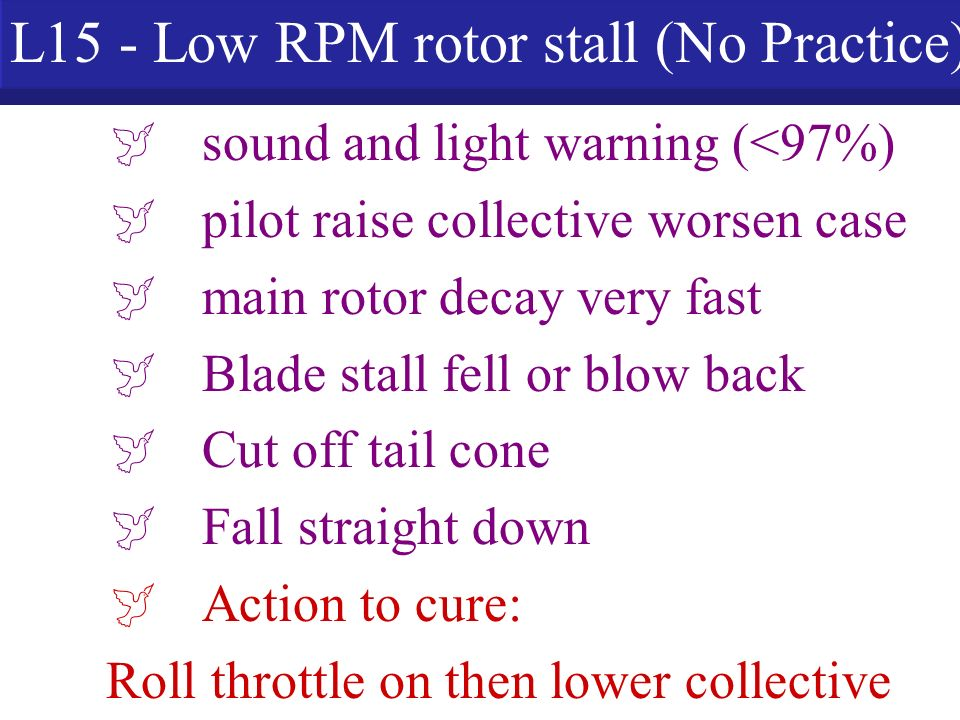 L15 - Low RPM rotor stall (No Practice)