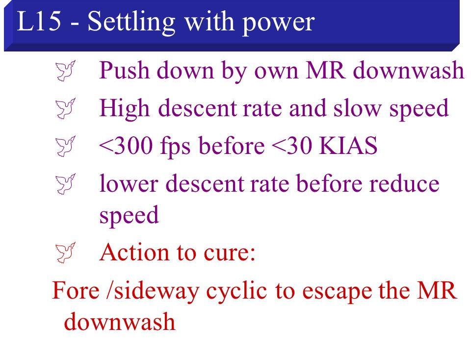 L15 - Settling with power  Push down by own MR downwash