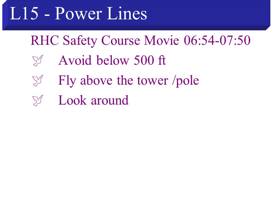 L15 - Power Lines RHC Safety Course Movie 06:54-07:50