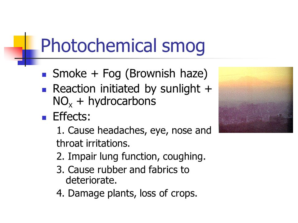 Photochemical smog Smoke + Fog (Brownish haze)