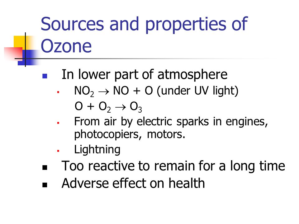 Sources and properties of Ozone