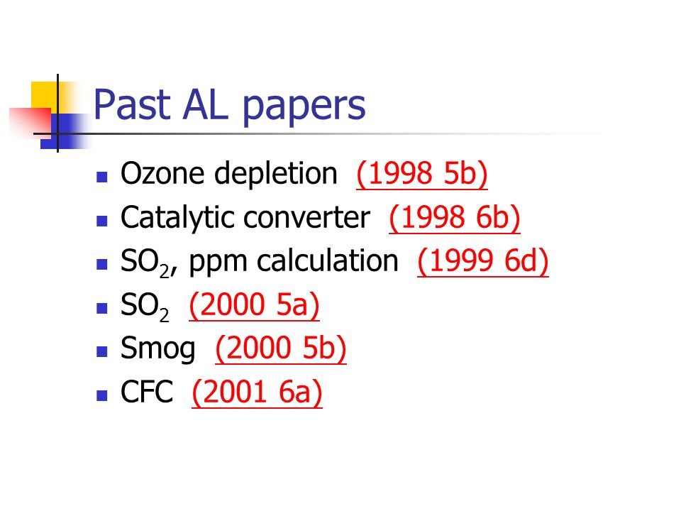 Past AL papers Ozone depletion (1998 5b) Catalytic converter (1998 6b)