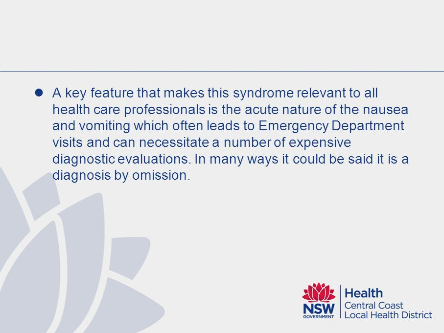 A key feature that makes this syndrome relevant to all health care professionals is the acute nature of the nausea and vomiting which often leads to Emergency Department visits and can necessitate a number of expensive diagnostic evaluations.