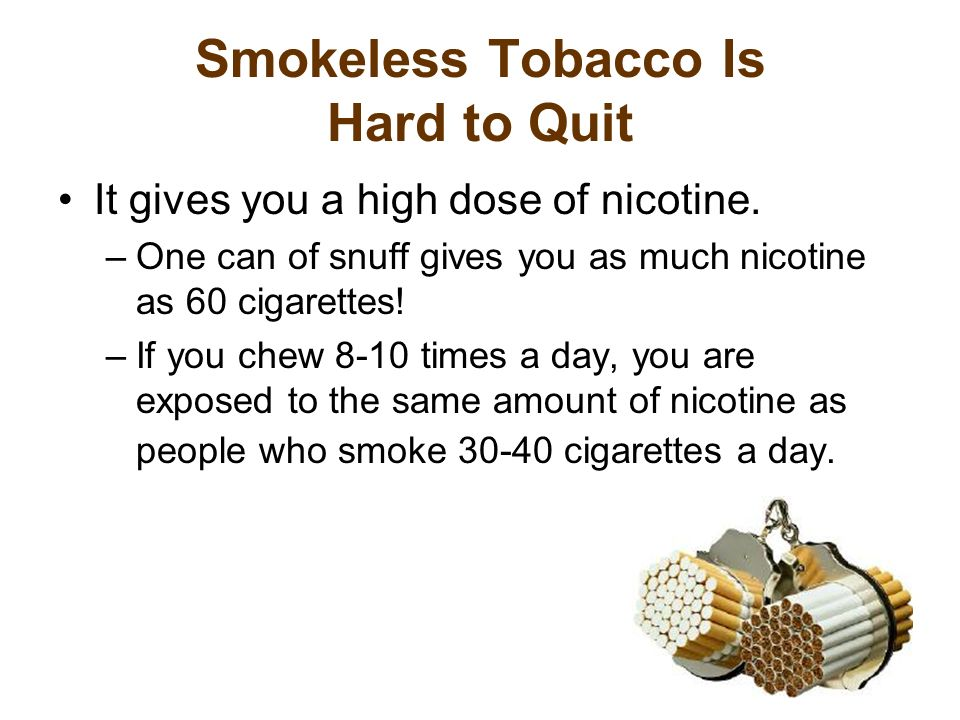 Smokeless Tobacco Is Hard to Quit