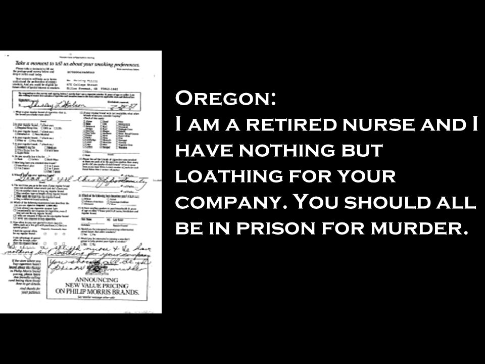 Oregon: I am a retired nurse and I have nothing but loathing for your company.