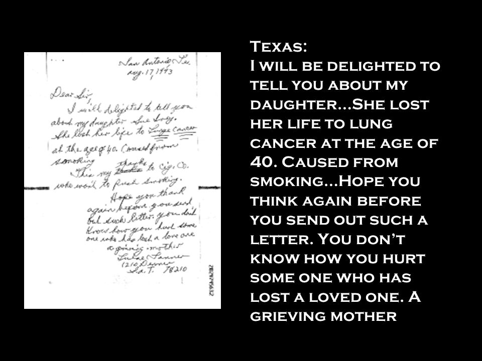 Texas: I will be delighted to tell you about my daughter…She lost her life to lung cancer at the age of 40.