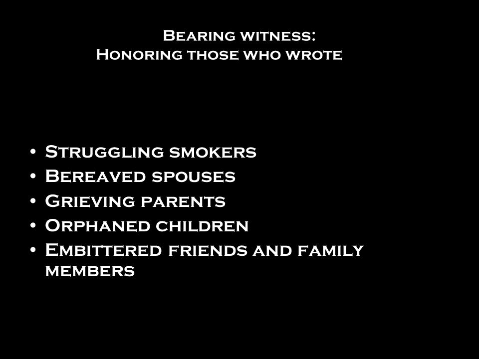 Bearing witness: Honoring those who wrote