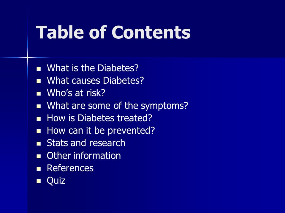 Table of Contents What is the Diabetes What causes Diabetes