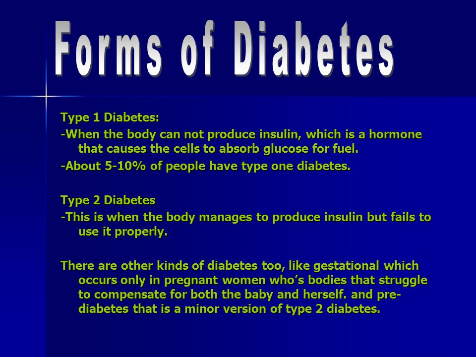 Forms of Diabetes Type 1 Diabetes: