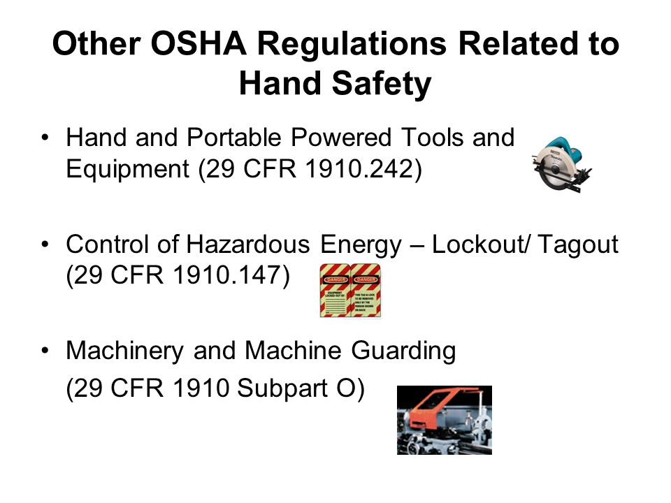 Other OSHA Regulations Related to Hand Safety