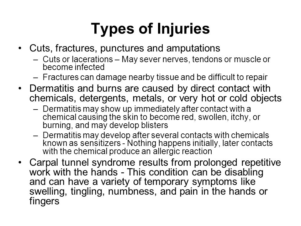 Types of Injuries Cuts, fractures, punctures and amputations
