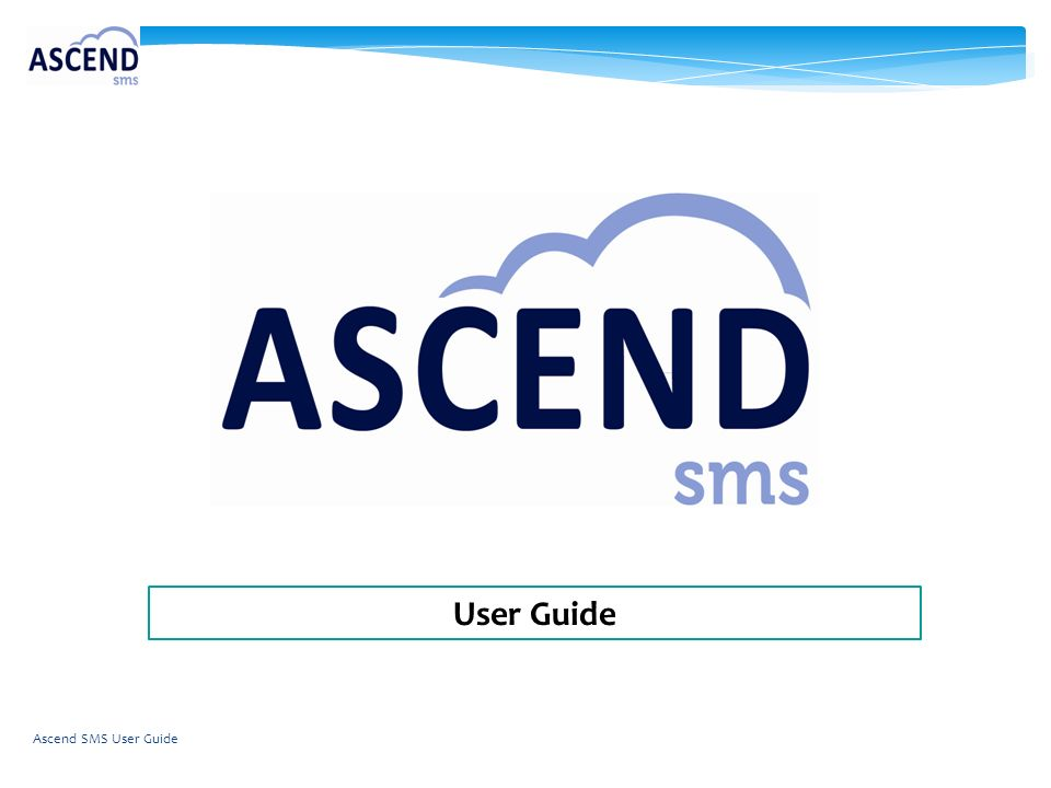 User Guide Ascend SMS User Guide