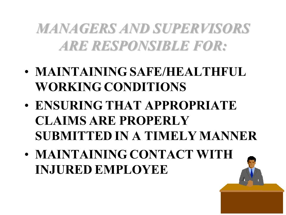 MANAGERS AND SUPERVISORS ARE RESPONSIBLE FOR: