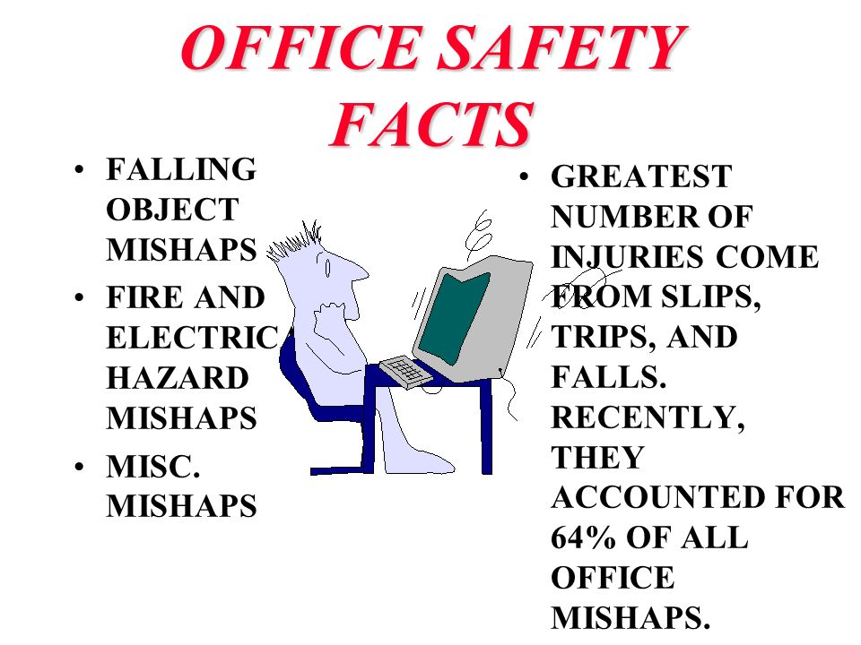OFFICE SAFETY FACTS FALLING OBJECT MISHAPS