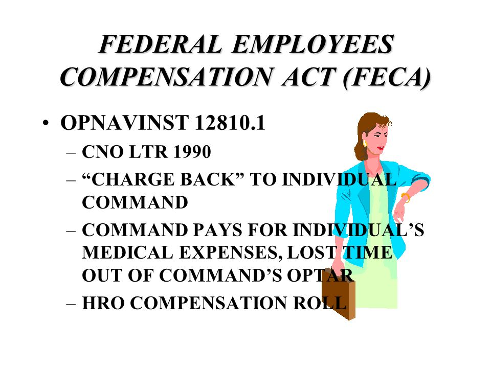 FEDERAL EMPLOYEES COMPENSATION ACT (FECA)
