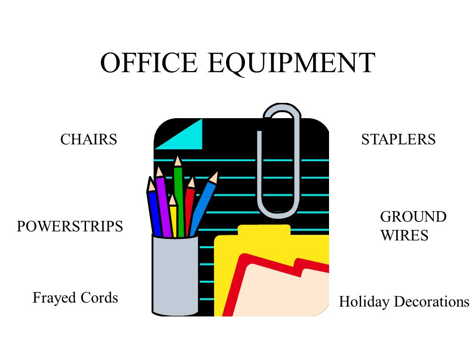 OFFICE EQUIPMENT CHAIRS STAPLERS GROUND WIRES POWERSTRIPS Frayed Cords