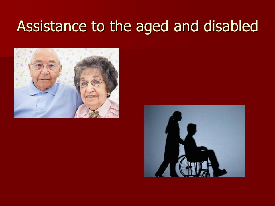 Assistance to the aged and disabled