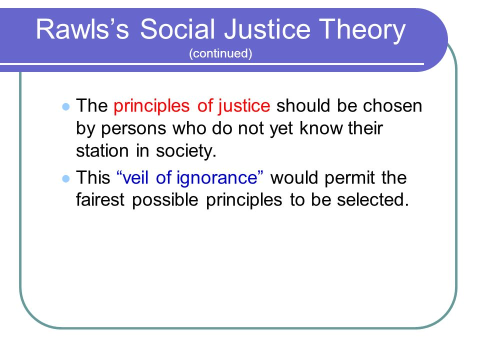 rawls theory of social justice Race and social justice:  rawls, a theory of justice, supra note 3, § 24,  race and social justice: rawlsian considerations.