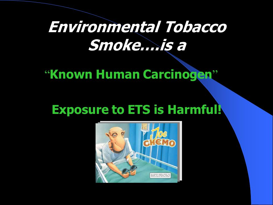 Environmental Tobacco Smoke….is a