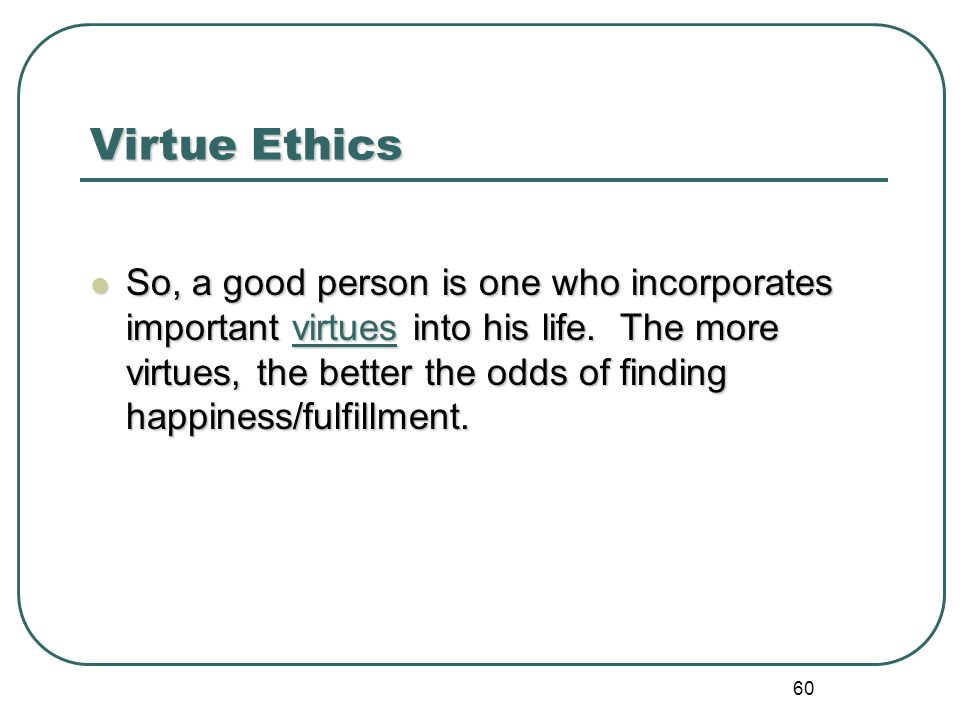 the beliefs of aristotle on the relation between virtuous character and happiness Aristotle: ethics standard and the combination of virtues that makes up a character when first trying to give content to the idea of happiness, aristotle.
