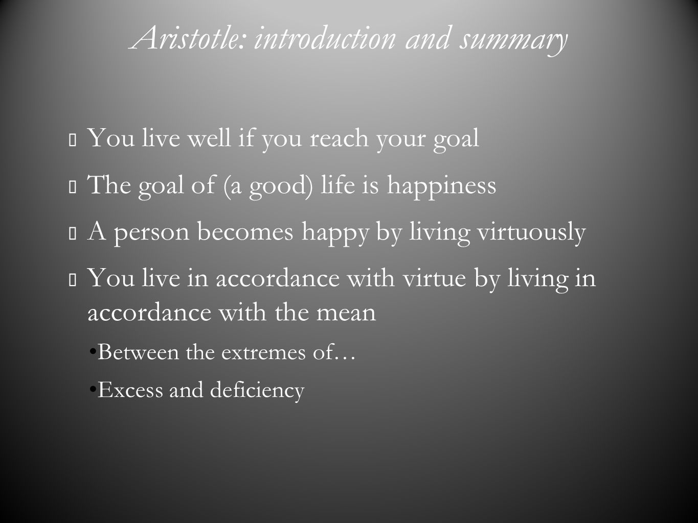 an introduction to the life and work of aristotle The meaning of life philosophy essay print  however pleasure and work in moderation and not excess aristotle emphasizes that life's meaning lies in our.