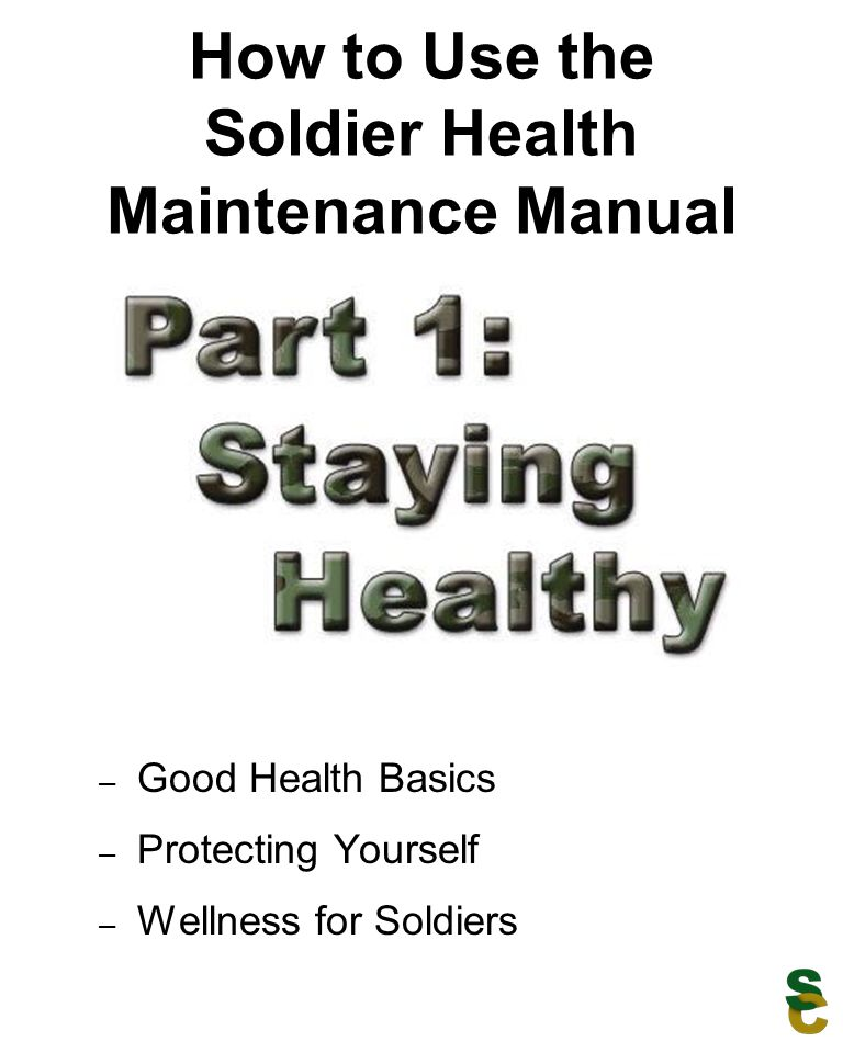 How to Use the Soldier Health Maintenance Manual