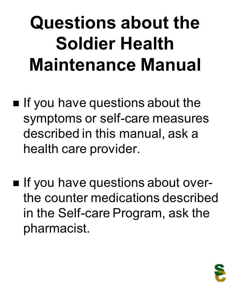 Questions about the Soldier Health Maintenance Manual