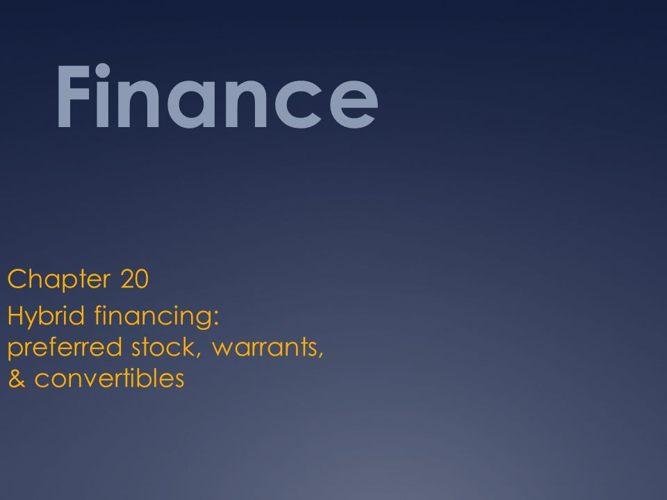 chapter 20 hybrid financing preferred stock leasing warrants and convertibles