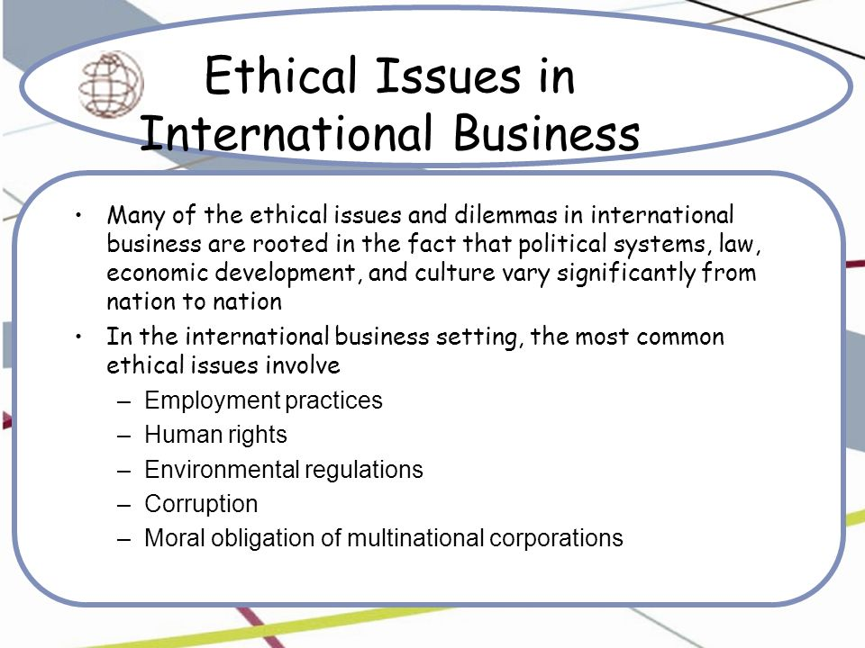 ethical issues in international business case study Ethical issues in business : general issues in ethics: truth telling: case study: international business ethics and incipient capitalism:.