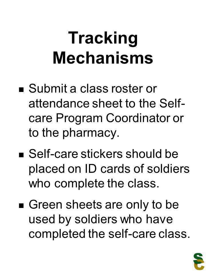 Tracking Mechanisms Submit a class roster or attendance sheet to the Self-care Program Coordinator or to the pharmacy.