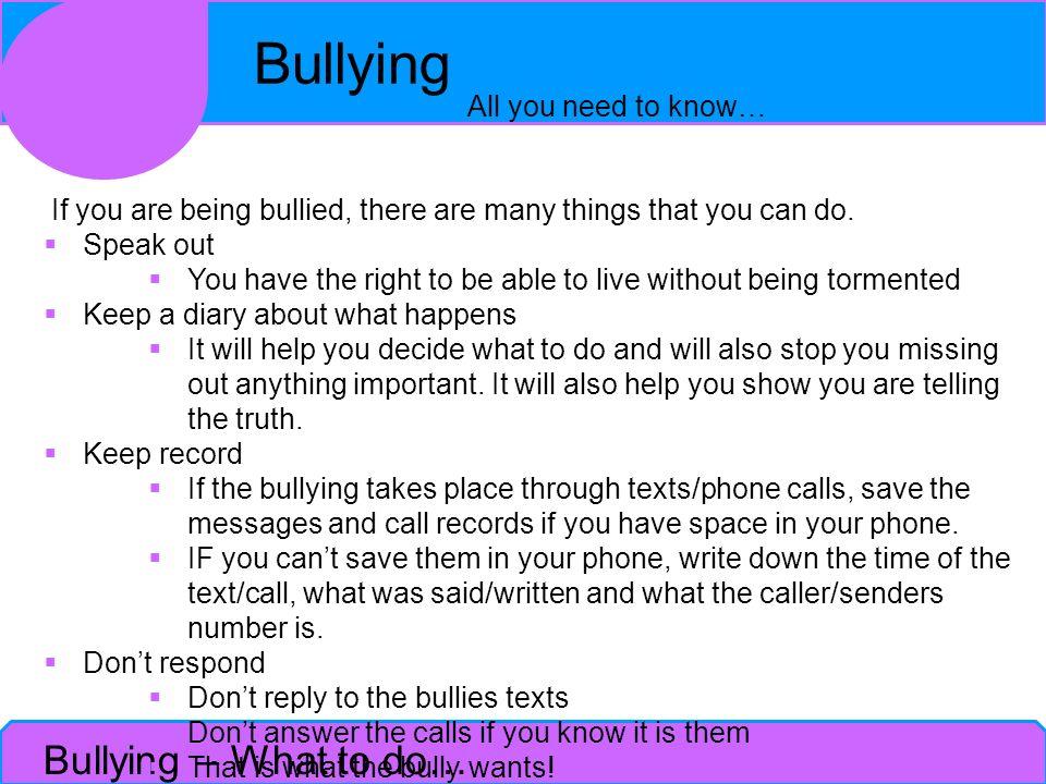 If you are being bullied, there are many things that you can do.