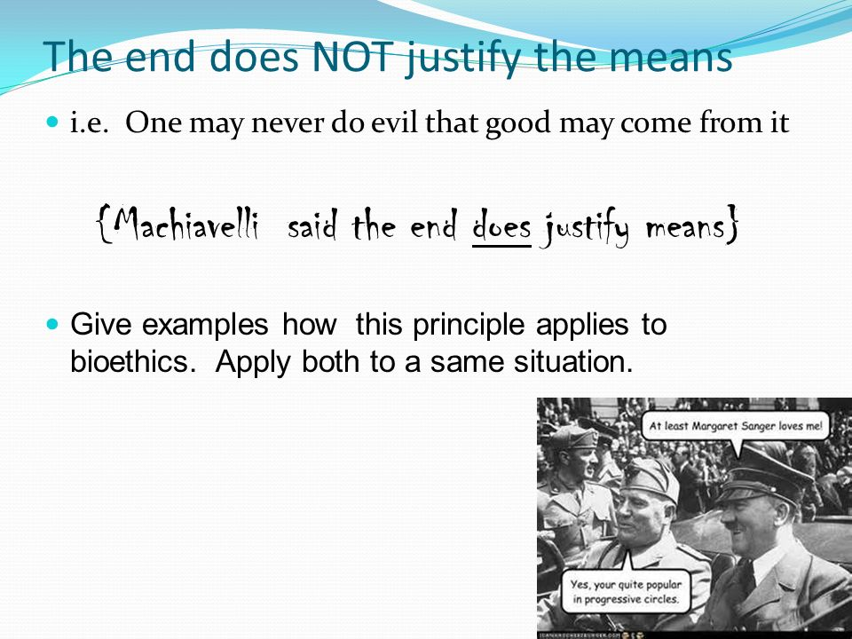 the end does not justify the mean essay Cause-effect the end does not justify the means essay  vs bjp) quoting the famous quotes padding with fodder material.