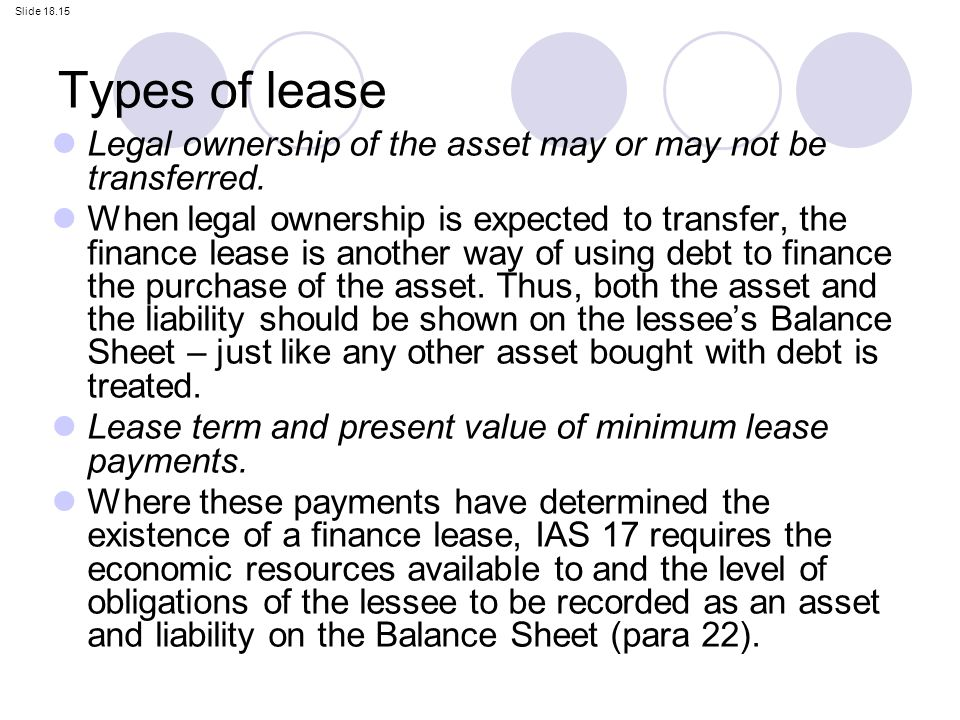 types of leases Types of leases capital lease: this lease is treated on your books much the same as owning tax rule 179 may apply to your situation some owners feel that they must have their vehicles on the books as an asset, yet they need the cash advantage of.