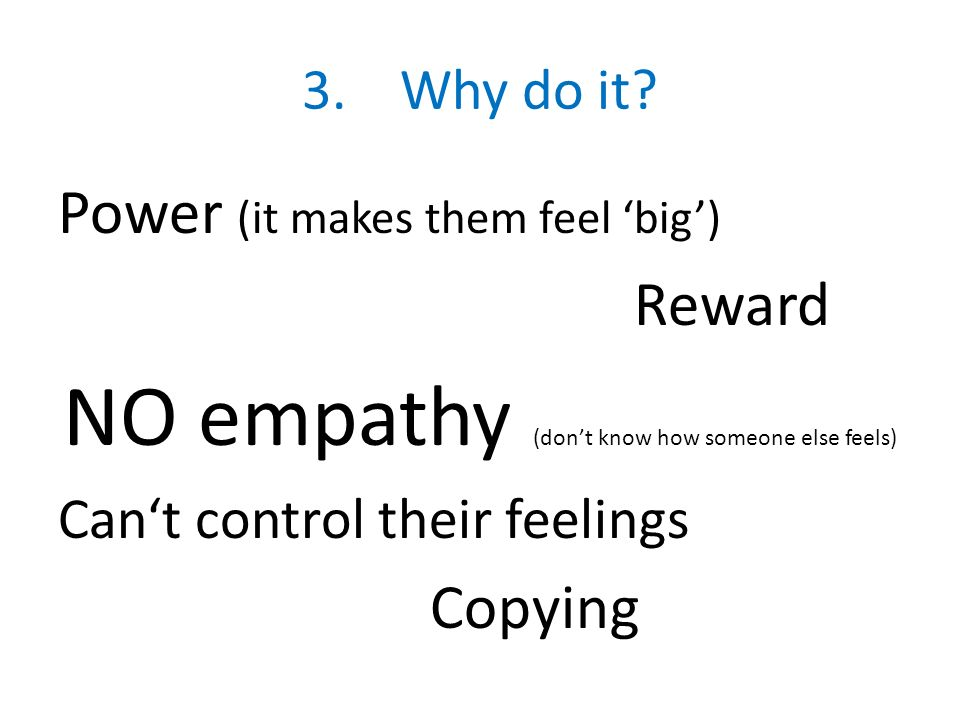 NO empathy (don't know how someone else feels)