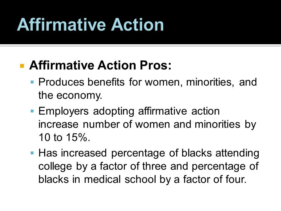 a discussion on the benefits of affirmative action Passion usually replaces reasoned analysis, so i will try to discuss as objectively as i can why i oppose practically all the major forms of affirmative action in while affirmative action programs give advantages to various minorities that are not justified by qualifications, discrimination does the opposite, and.