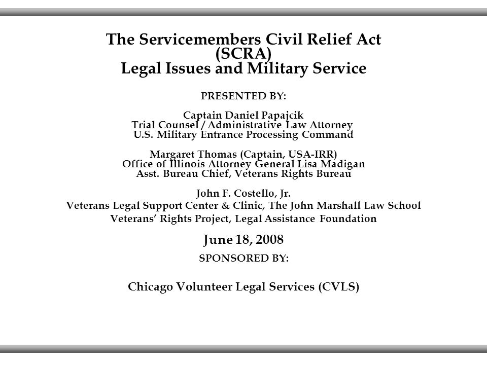 The Servicemembers Civil Relief Act Scra Ppt Video Online Download