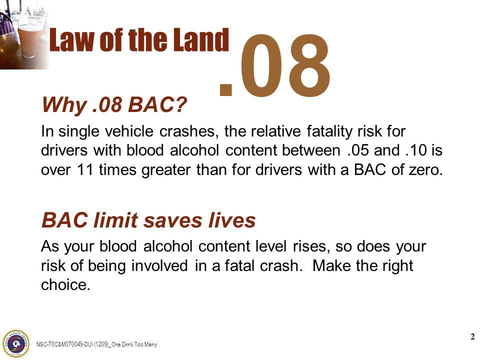 .08 Law of the Land Why .08 BAC BAC limit saves lives