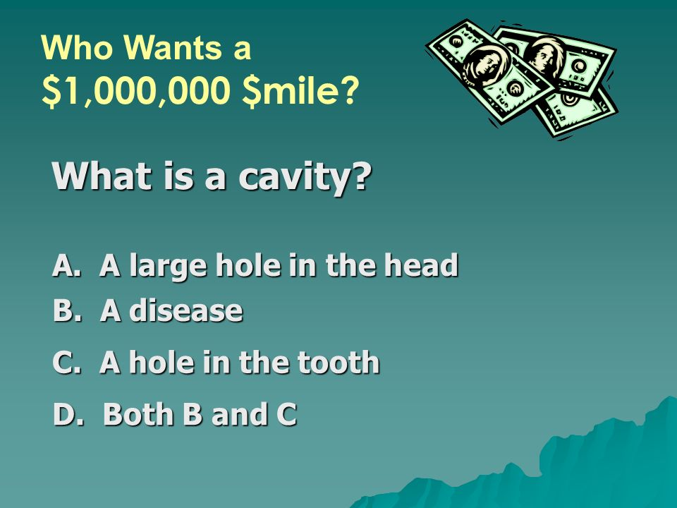 What is a cavity Who Wants a $1,000,000 $mile