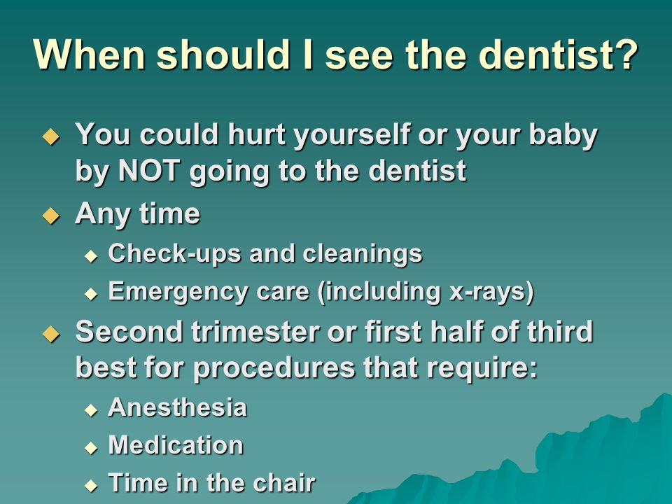 When should I see the dentist