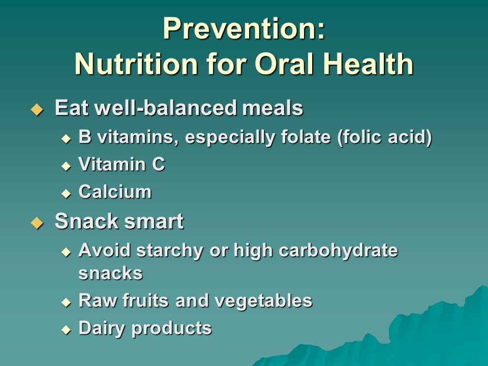 Prevention: Nutrition for Oral Health