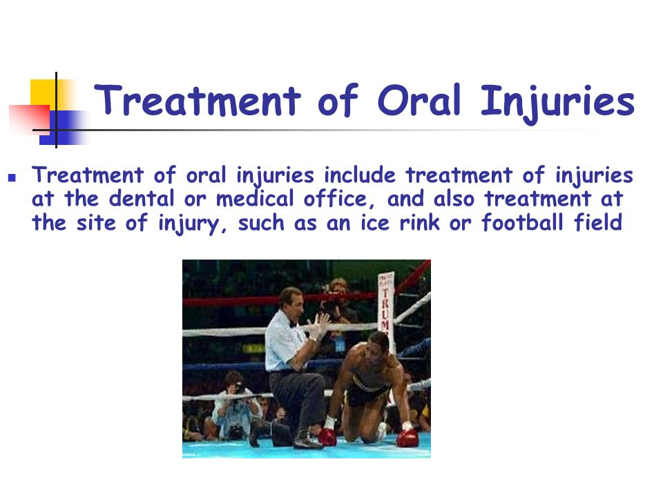 Treatment of Oral Injuries