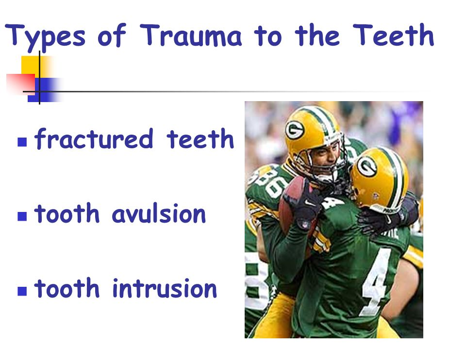 Types of Trauma to the Teeth