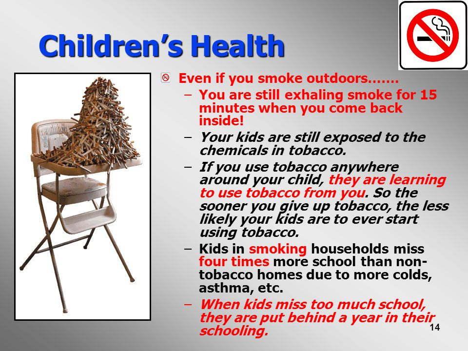 Children's Health Even if you smoke outdoors…….