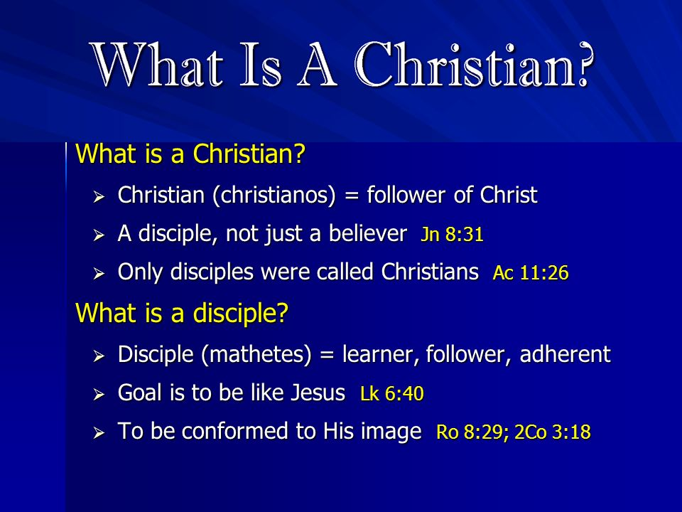 What is a Christian What is a disciple