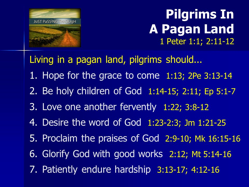 Pilgrims In A Pagan Land 1 Peter 1:1; 2:11-12