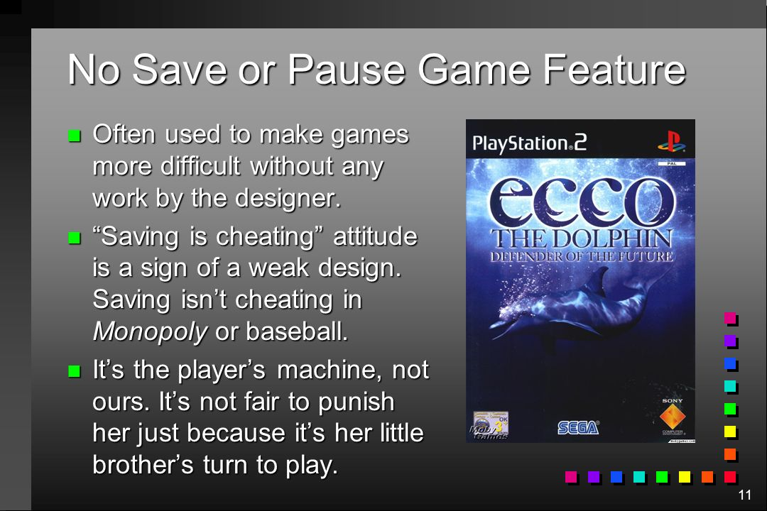 No Save or Pause Game Feature