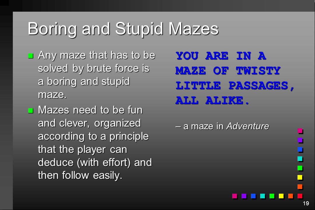 Boring and Stupid Mazes