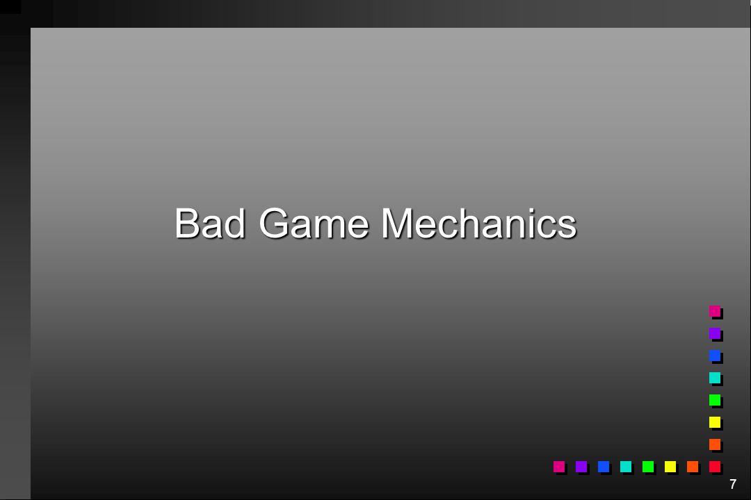 Bad Game Mechanics