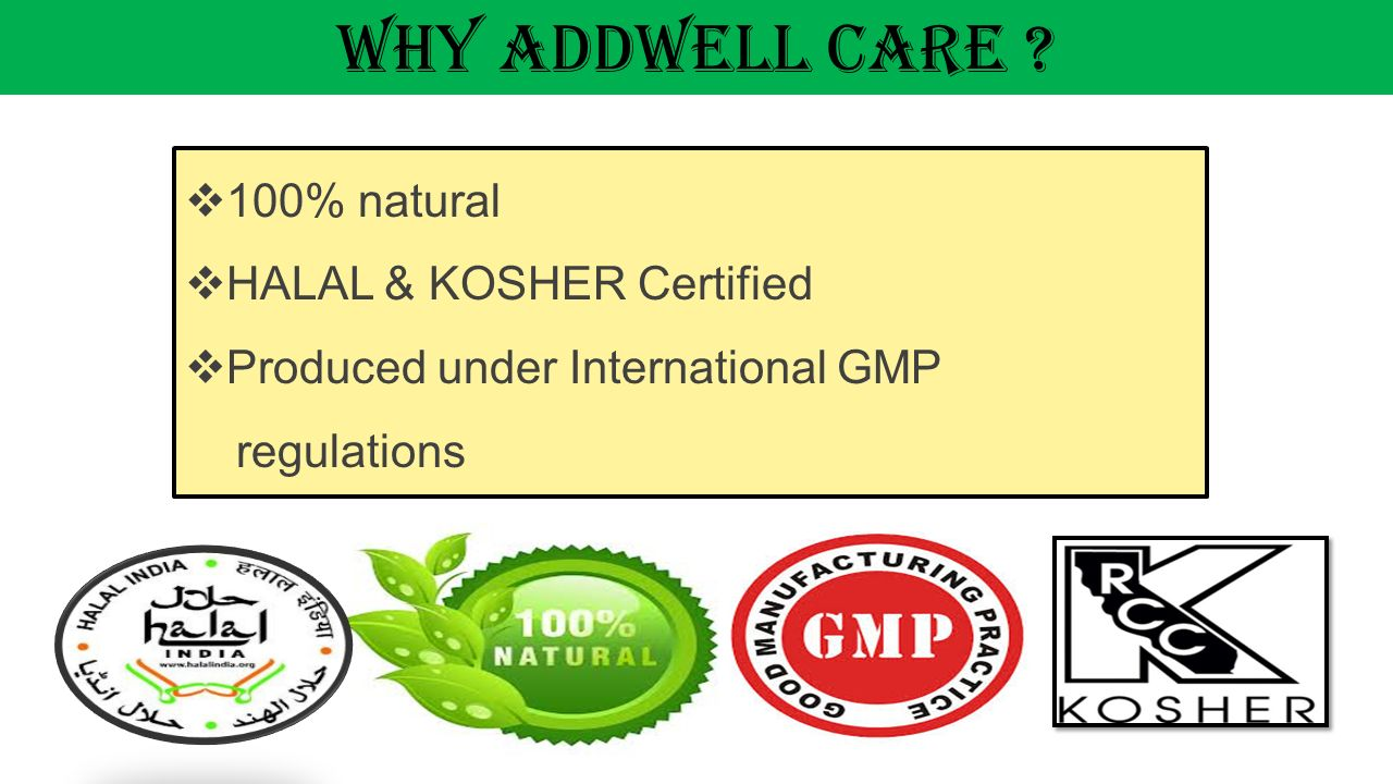Why ADDWell CARE 100% natural HALAL & KOSHER Certified